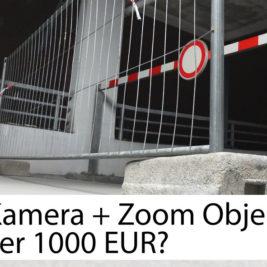 DSLR-Kamera + Zoom-Objektiv für unter 1.000 Euro